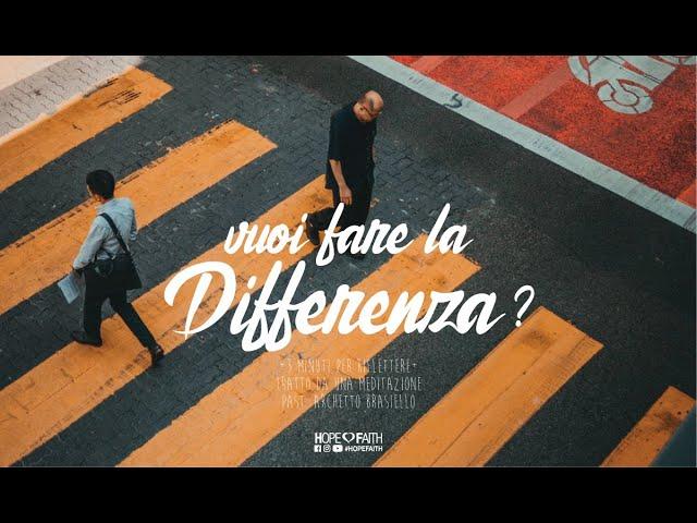 Vogliamo fare la differenza? • Archetto Brasiello    #HopeFaithOfficial • 2018 #ABHF