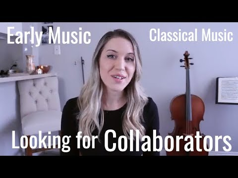 Looking for Collaborators! Early Music, Classical Music, Chamber Music, Baroque Music