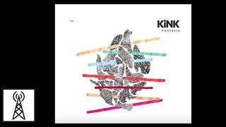 KiNK - Fantasia (Truncate Remix)