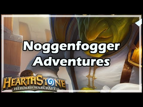 [Hearthstone] Noggenfogger Adventures