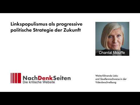 Linkspopulismus als progressive politische Strategie der Zukunft | Chantal Mouffe