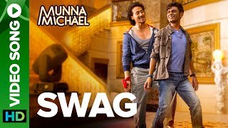 Swag (Video Song) | Munna Michael (2017)