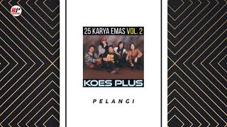 Koes Plus - Pelangi (Official Audio)