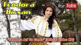 Teodora Birsan - Teodora Azi Va Canta (Oficial Videoclip)