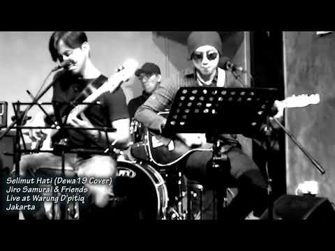 Selimut Hati - Jiro Samurai & Friends (Dewa 19 Cover) live at Warung Dpitiq Jakarta