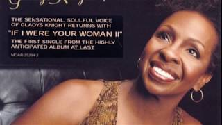 If I Were Your Woman II  Gladys Knight