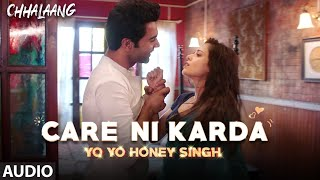 Chhalaang: Care Ni Karda (Audio) Rajkummar R, Nushrratt B | Yo Yo Honey Singh, Alfaaz, Hommie D