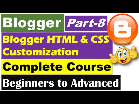 Blogger Complete Course | Part 8 - Blogger HTML and CSS Customizations [Hindi/Urdu]
