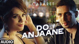 Do Anjaane Full Song (Audio) | CABARET | Richa Chadha, Gulshan Devaiah | Roopkumar Rathod