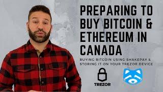 Buy & Store Bitcoin / Ethereum in Canada Using Shakepay & Trezor - Part 1
