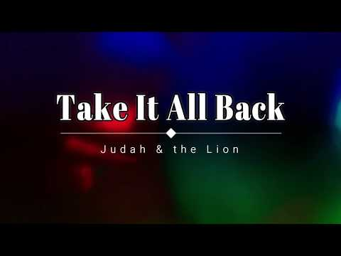 Take It All Back - Judah & the Lion (lyrics)