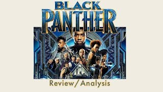 Black Panther Review and Analysis