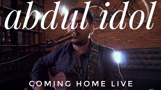 ABDUL IDOL -coming home live HD
