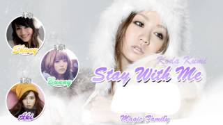 【Magic Family】 『Stay With Me』