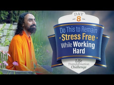 Do this to Remain Stress Free While Working Hard | Day 8 of Life Transformation Challenge