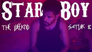 The Weeknd - Starboy (Satvik B Cover)
