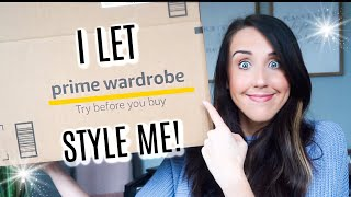 I LET AN AMAZON PRIME WARDROBE STYLIST PICK OUT MY OUTFIT!