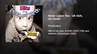 Never Leave You - Uh Ooh, Uh Oooh!