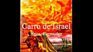 Carro de Israel   Hermanos Bermudez   YouTube2