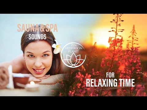 Spa Wellness & Sauna Sounds - Enter an Oasis of Renewal