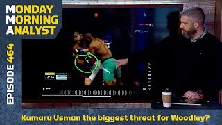 Is Kamaru Usman Tyron Woodley's Biggest Threat? | Monday Morning Analyst #464