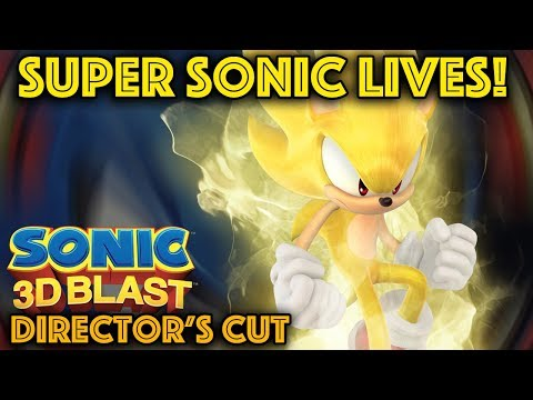 Super Sonic Blasts into Sonic 3D - Director's Cut Part 2