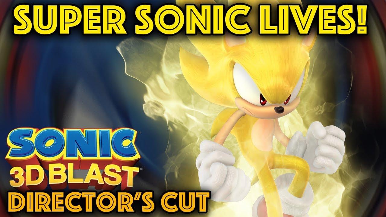 Super Sonic Blasts into Sonic 3D - Director's Cut Part 2