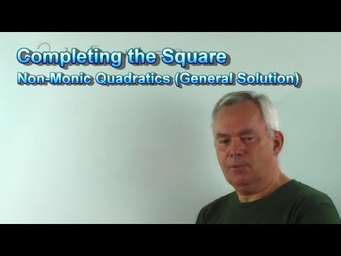 Completing the Square With Non-Monic Quadratic Equations (General Solution)