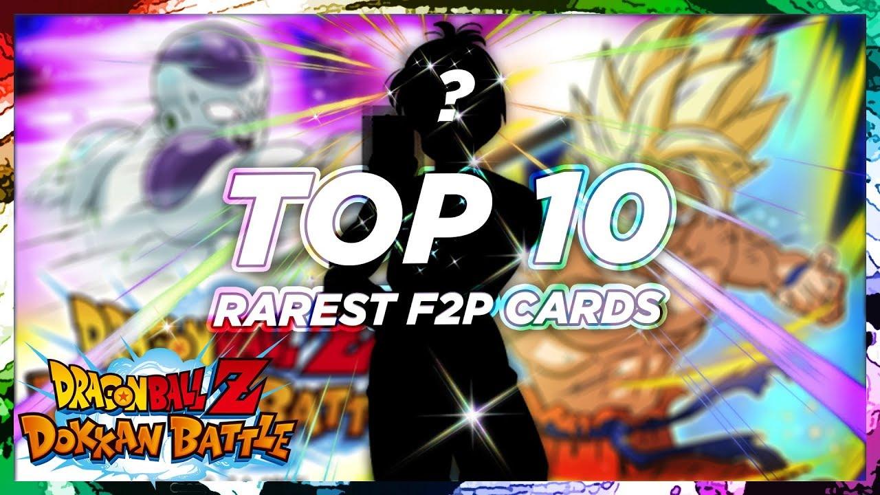TOP 10 RAREST F2P CARDS, YOU PROBABLY DON'T HAVE | DBZ Dokkan Battle