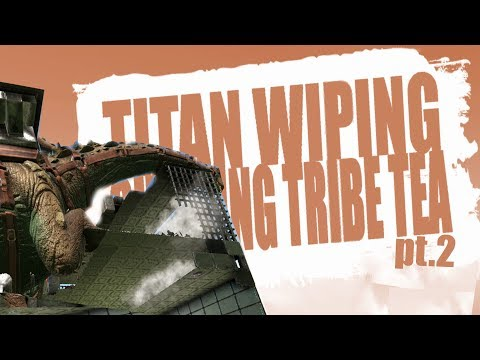 PPG TITAN WIPING CHEATING TRIBE TEA PT.2 (Official Pvp Pirates) - Ark:Survival Evolved - Ep.60