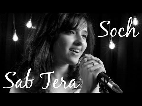 Sab Tera / Soch Na Sake MASHUP | Shirley Setia ft. Arvind, Darrel, Vishal | Baaghi | Airlift