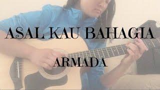 Armada- Asal Kau Bahagia- Fingerstyle Guitar Cover