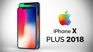 Apple iPhone X PLUS 2018 - Latest Leaks and Specs News