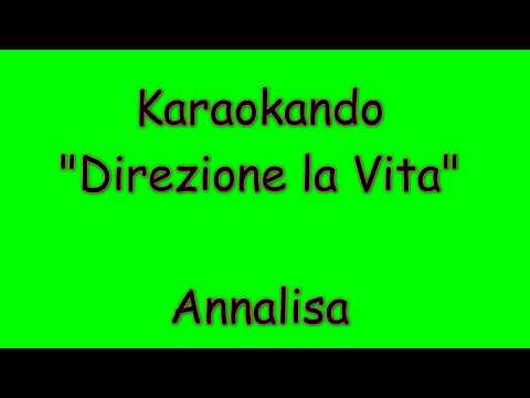 Karaoke Italiano - Direzione la Vita - Annalisa ( Testo )
