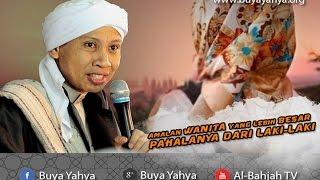 Buya Yahya Menjawab - Amalan Wanita Yang Lebih Besar Pahalanya Dari Laki-Laki