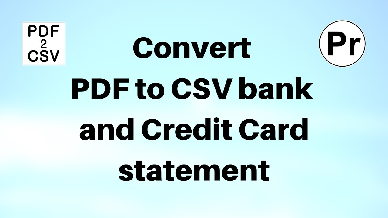 Convert PDF to CSV bank and credit card statement