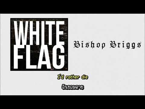 [ Thaisub - แปลไทย ] Bishop Briggs - White Flag