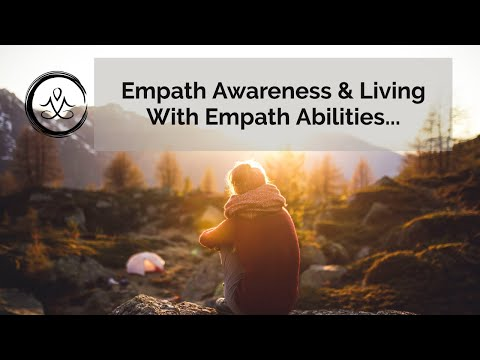 Empath Awareness & Living With Empath Abilities