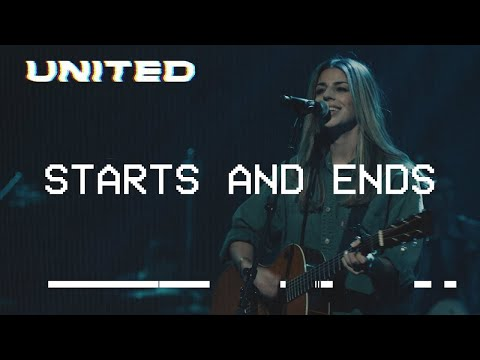Starts and Ends  Hillsong UNITED