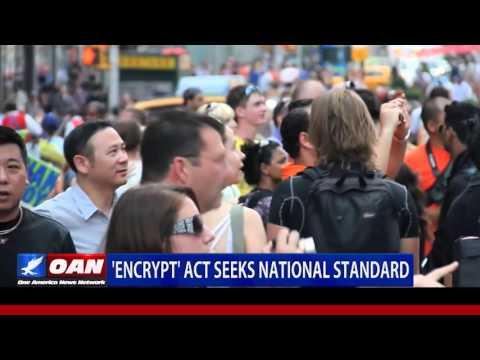 'Encrypt' Act Seeks National Encryption Standard, Blocks State Bans