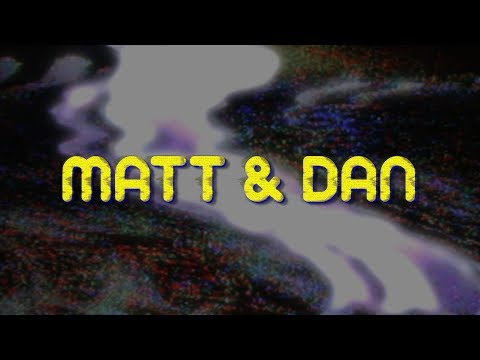 CHANNEL   Matt & Dan  Season One