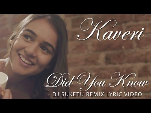 Did You Know | DJ Suketu Remix Lyric Video | Kaveri
