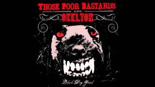 Those Poor Bastards - Black Dog Yodel