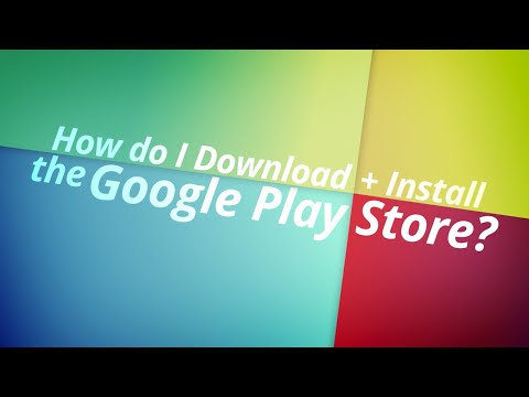 How to download and install the Google Play Store