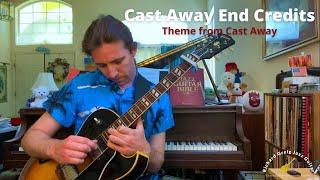 Cast Away End Credits (Theme from Cast Away) - guitar arrangement by Richard Greig
