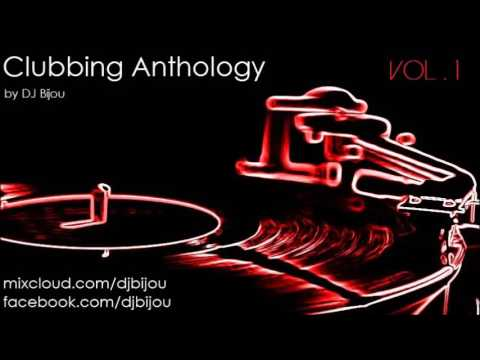 Clubbing Anthology vol. 1 by DJ Bijou