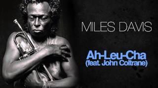 Miles Davis & John Coltrane - Ah-Leu-Cha