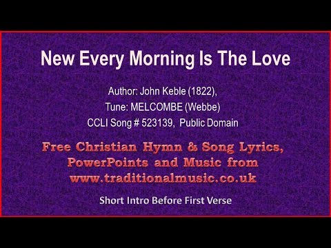 New Every Morning Is The Love - Lyrics & Music