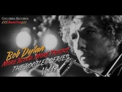 Bob Dylan More Blood More Tracks Bootleg Series 14 Review Mp3