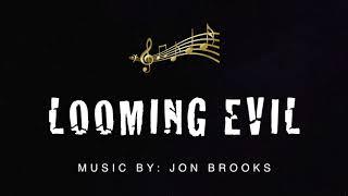 🎵 Looming Evil | Jon Brooks | Dark Suspenseful Cinematic Music